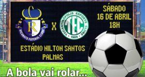 Neste Sábado tem Ricanato x Tocantinópolis no Nilton Santos